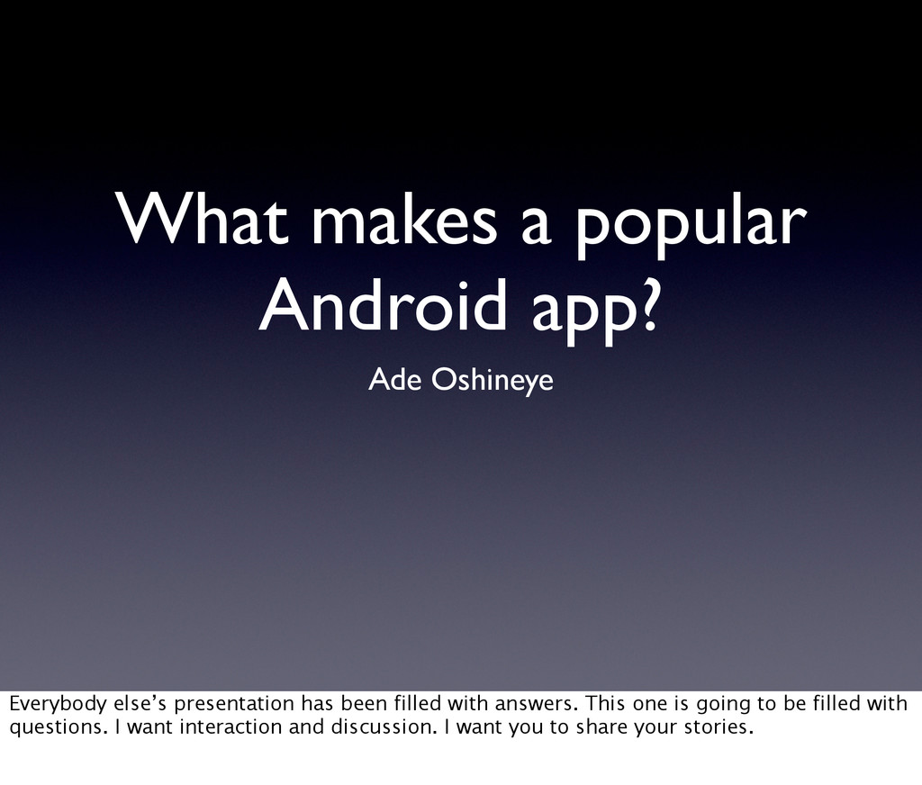 What makes a popular Android app? Ade Oshineye ...