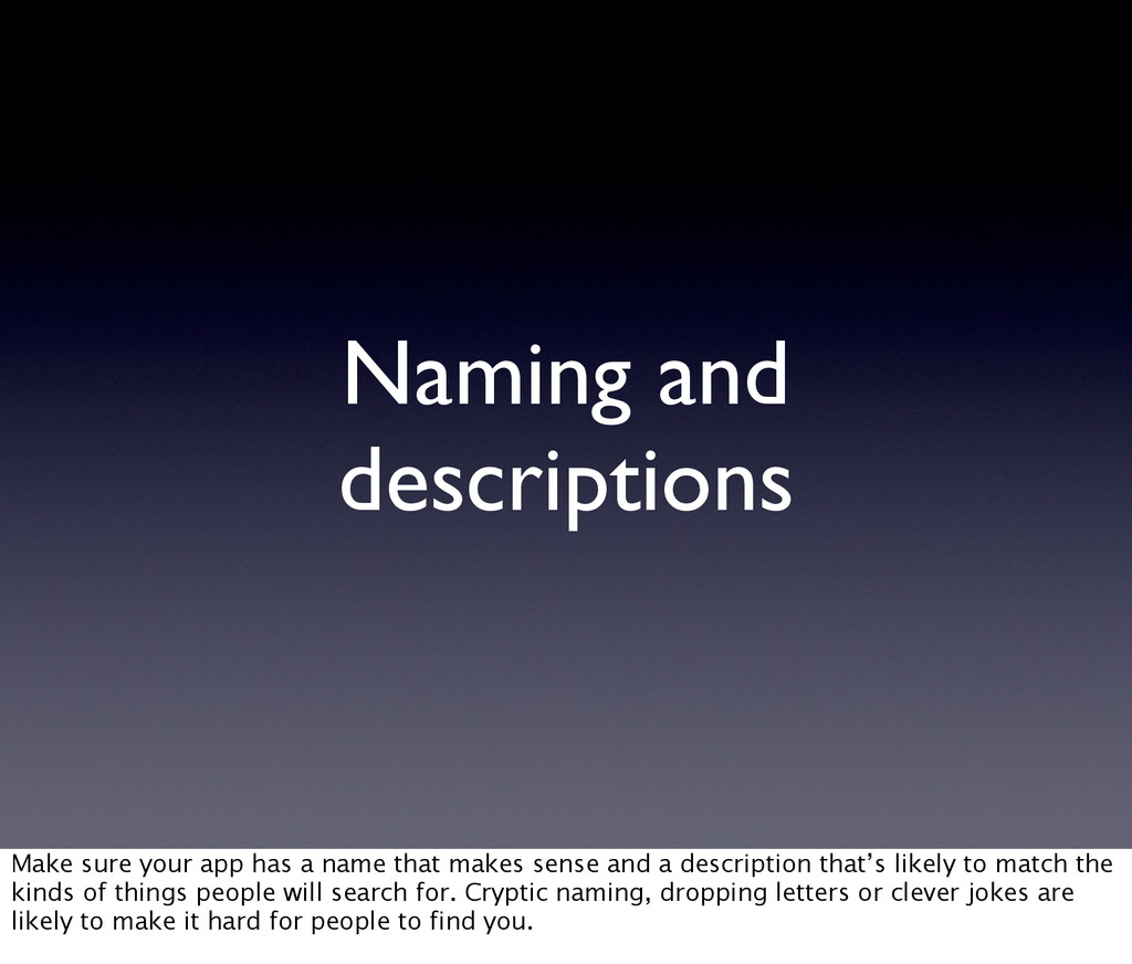 Naming and descriptions Make sure your app has ...