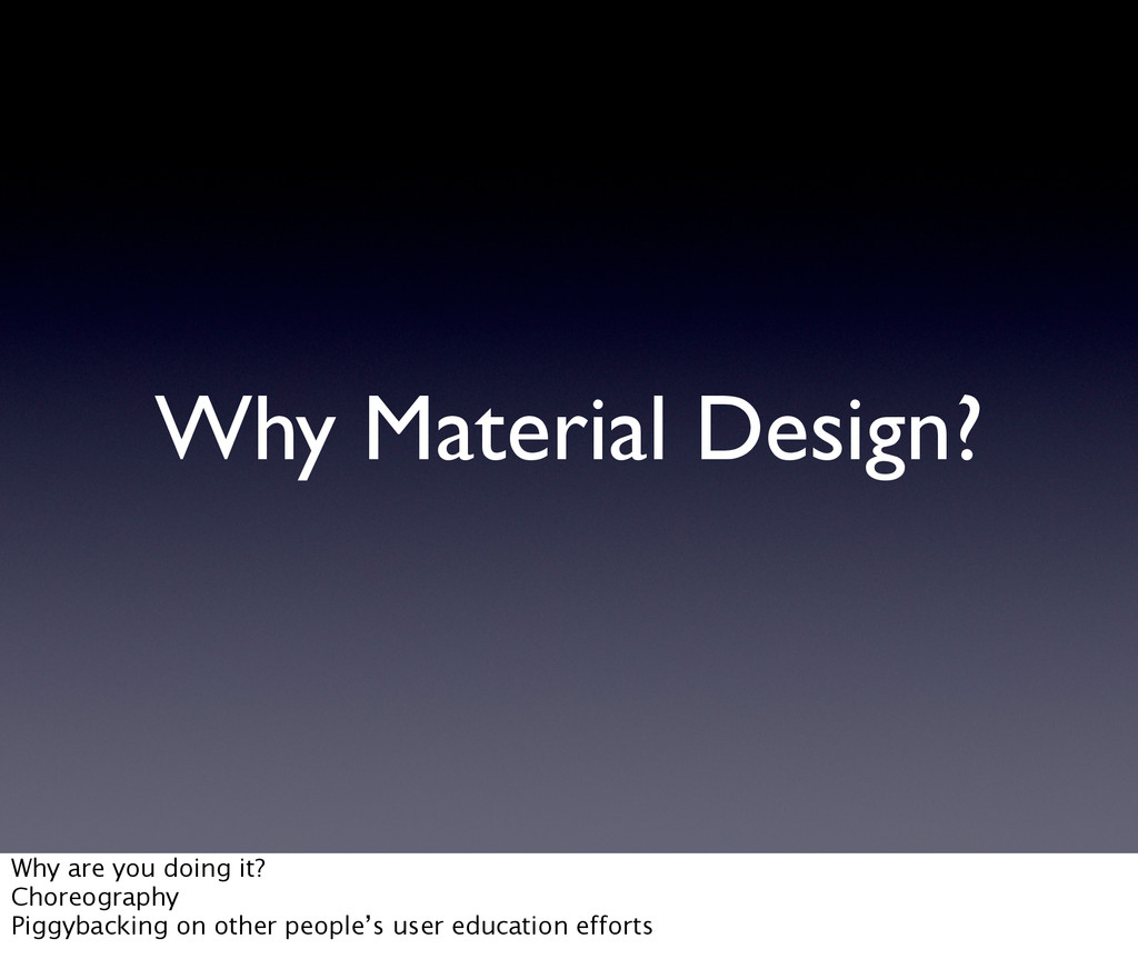 Why Material Design? Why are you doing it? Chor...
