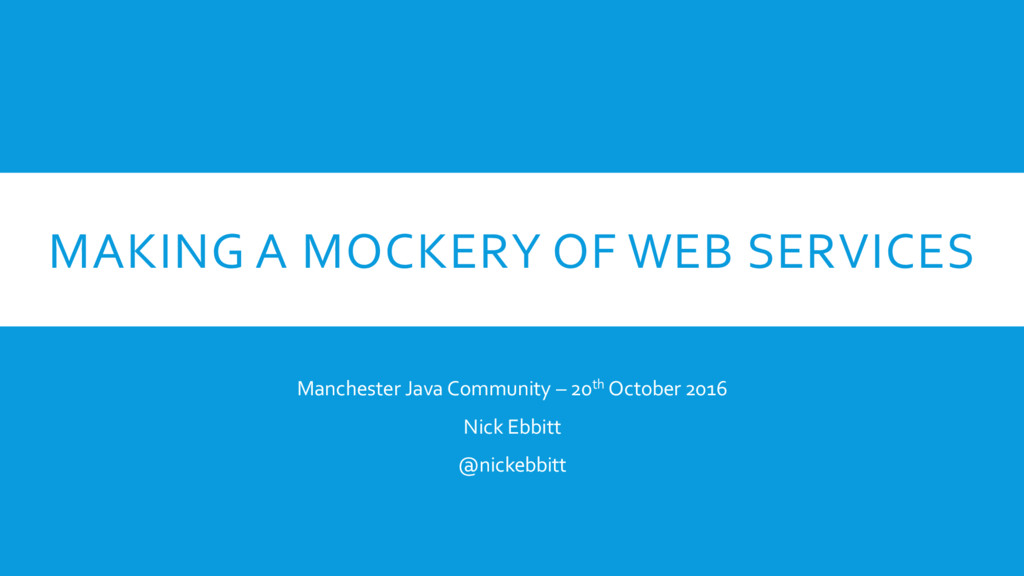 MAKING A MOCKERY OF WEB SERVICES Manchester Jav...