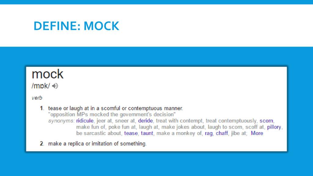 DEFINE: MOCK