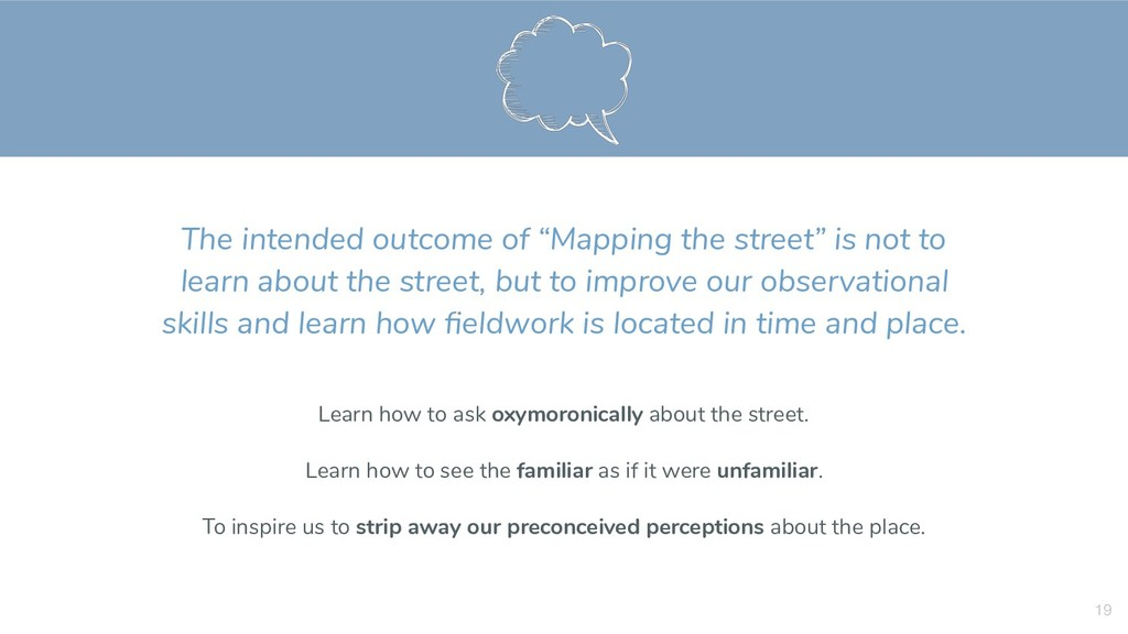 """The intended outcome of """"Mapping the street"""" is..."""