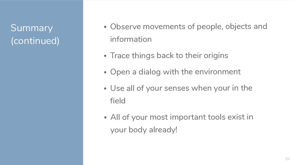 Summary (continued) • Observe movements of peop...