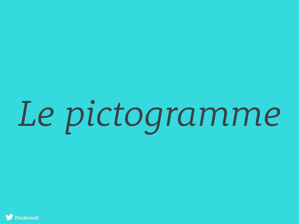 Desbenoit Le pictogramme