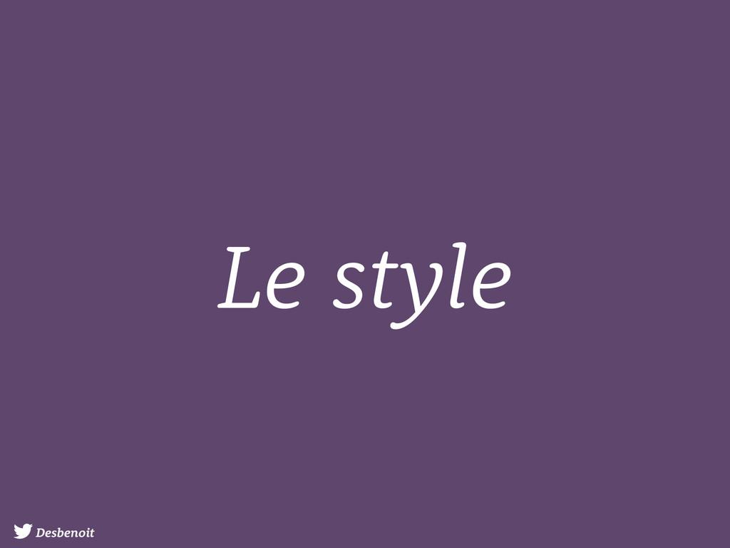 Desbenoit Le style
