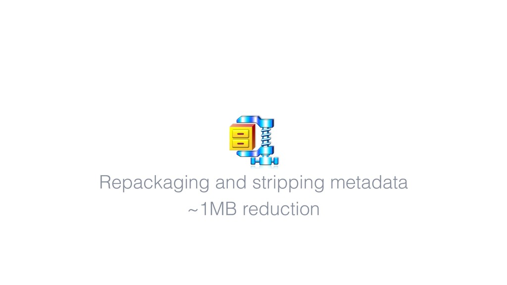 Repackaging and stripping metadata ~1MB reducti...