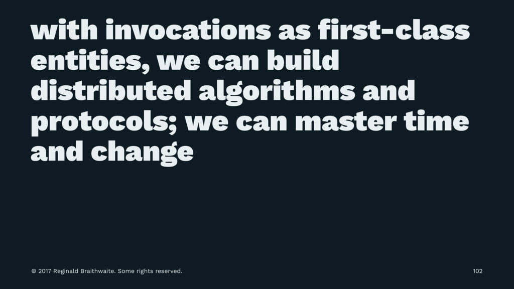 with invocations as first-class entities, we can...
