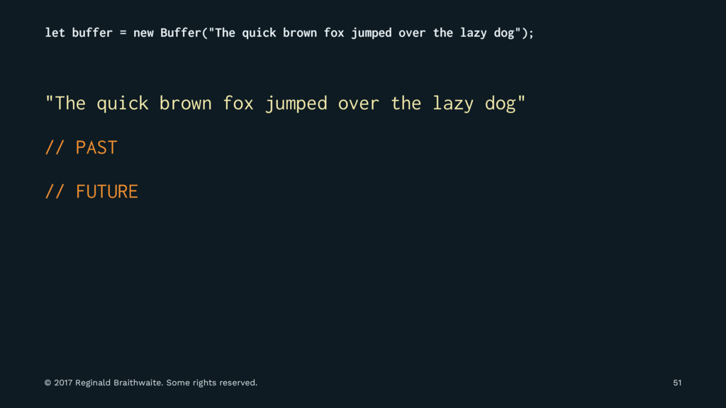 "let buffer = new Buffer(""The quick brown fox ju..."