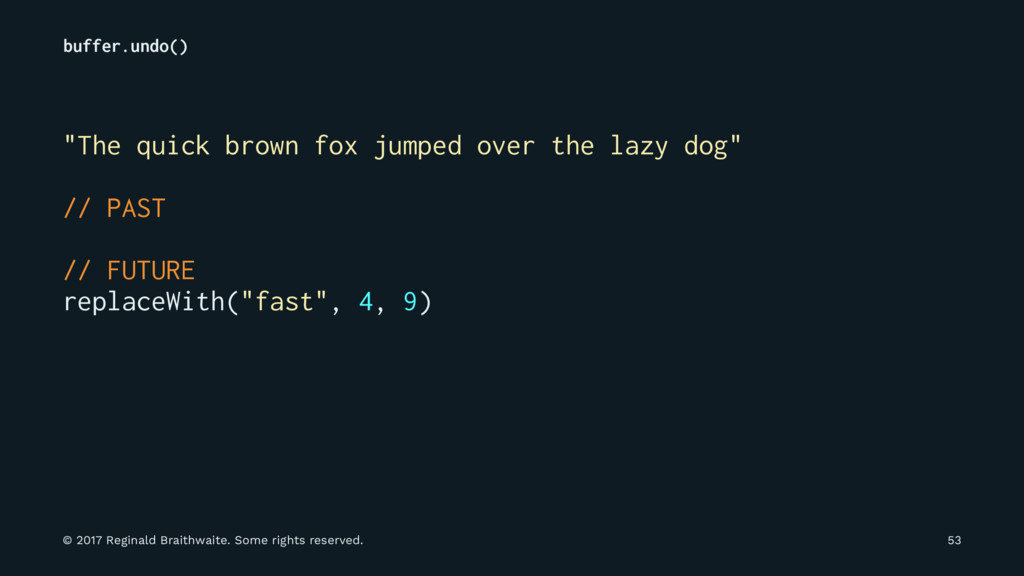 "buffer.undo() ""The quick brown fox jumped over ..."