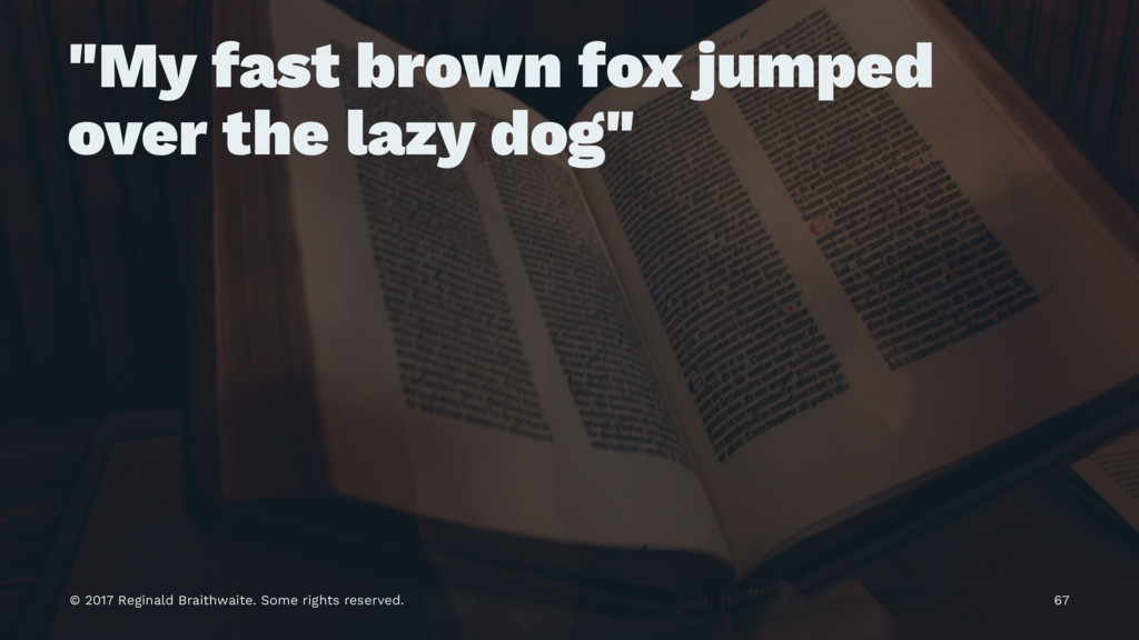 """My fast brown fox jumped over the lazy dog"" © ..."