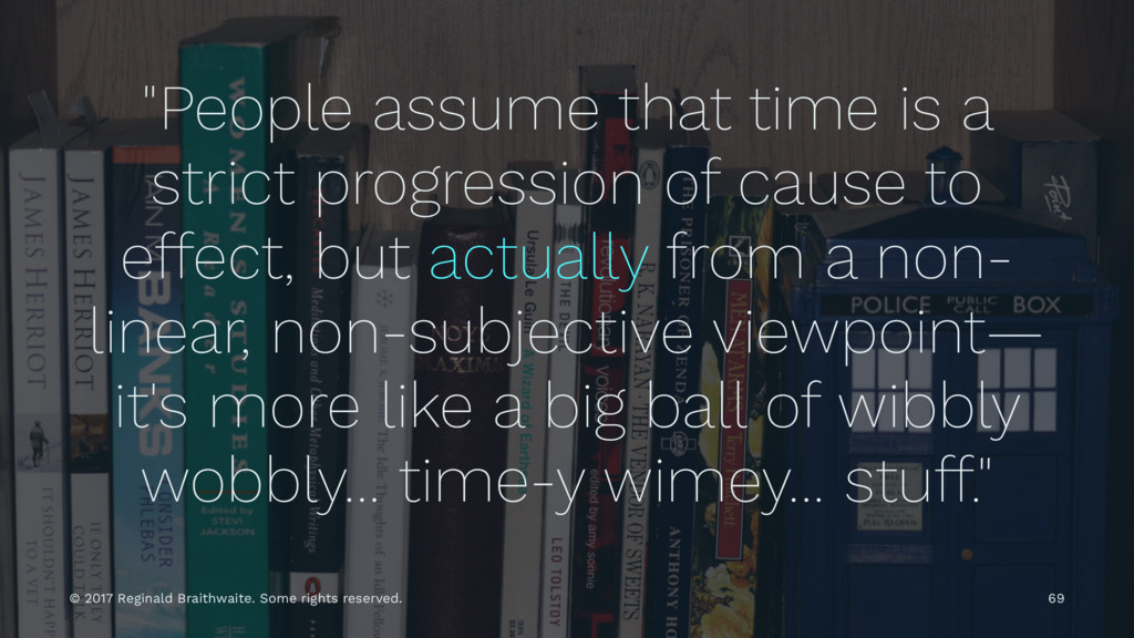 """People assume that time is a strict progressio..."