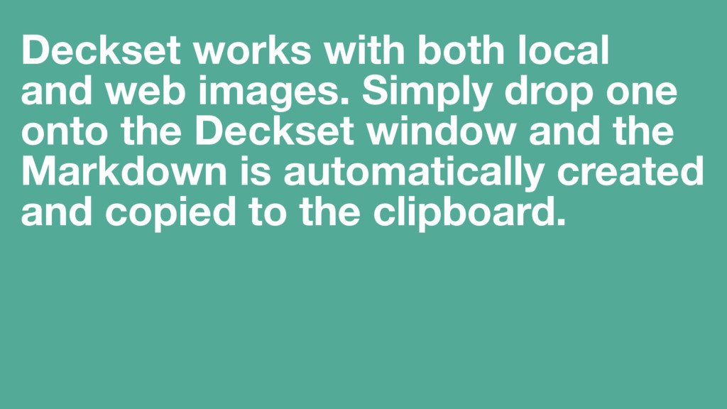 Deckset works with both local and web images. S...