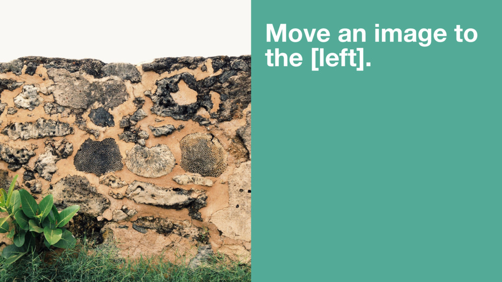 Move an image to the [left].