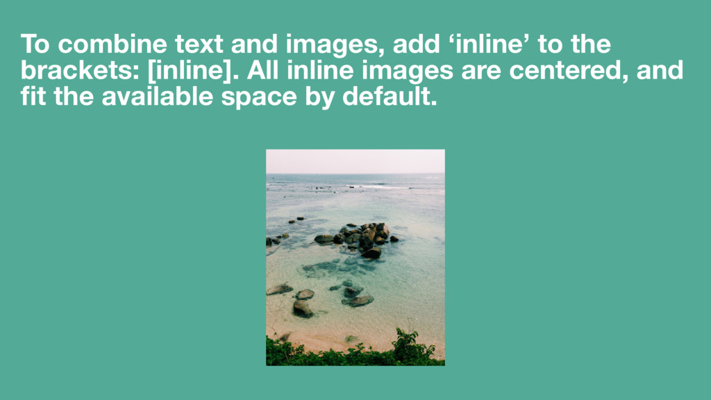 To combine text and images, add 'inline' to the...