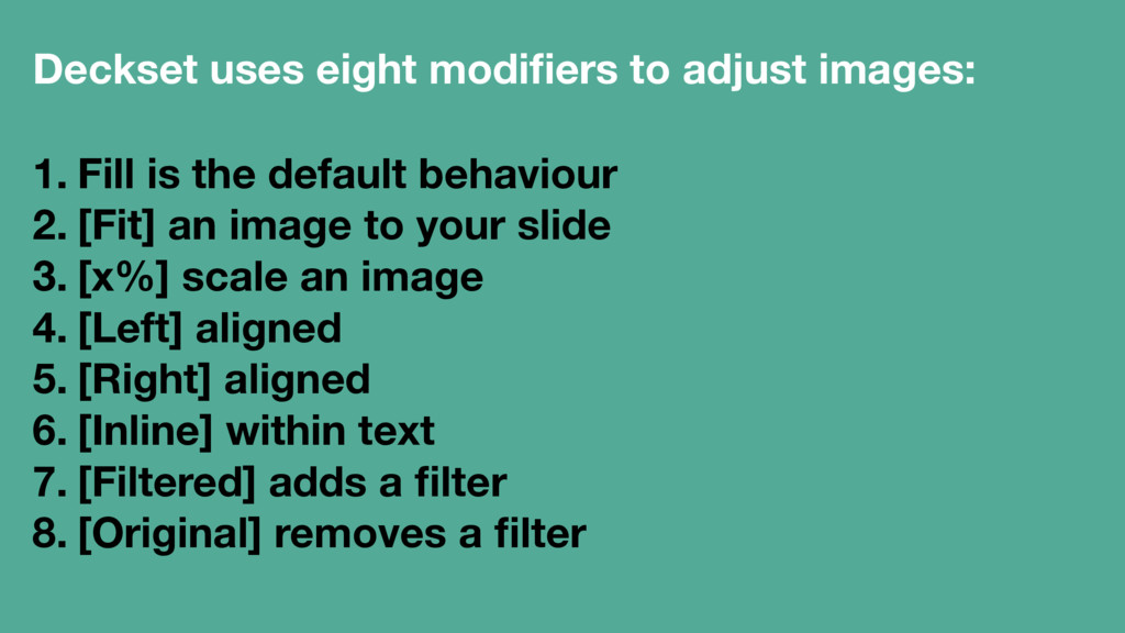 Deckset uses eight modifiers to adjust images: 1...