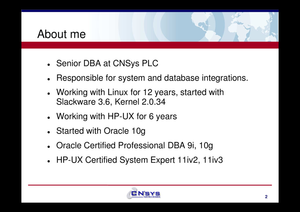 About me Senior DBA at CNSys PLC Responsible fo...