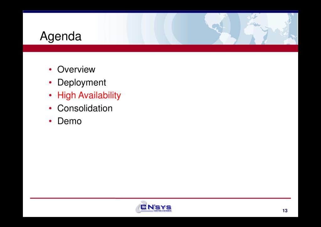 Agenda • Overview • Deployment • High Availabil...