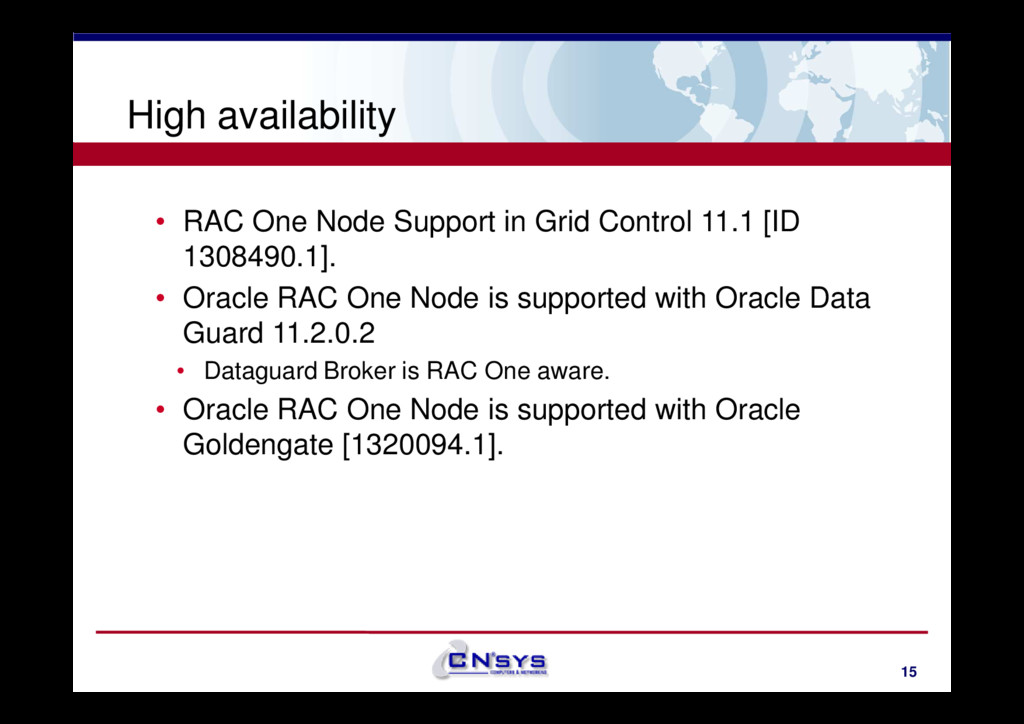 High availability • RAC One Node Support in Gri...
