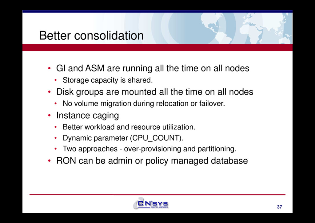 Better consolidation • GI and ASM are running a...