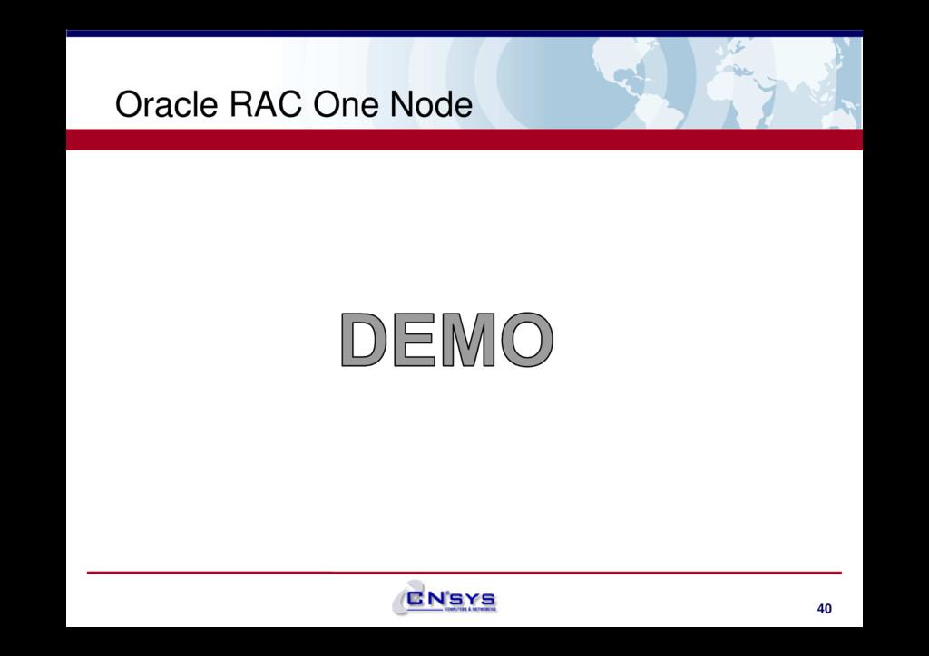 Oracle RAC One Node 40