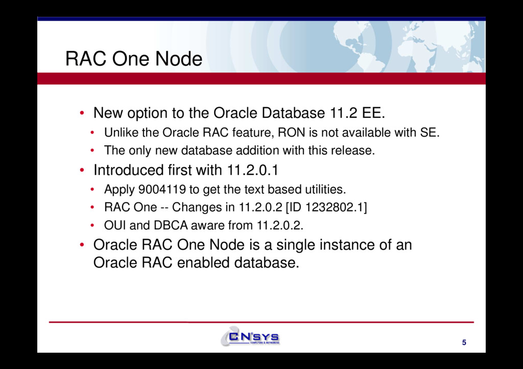 RAC One Node • New option to the Oracle Databas...
