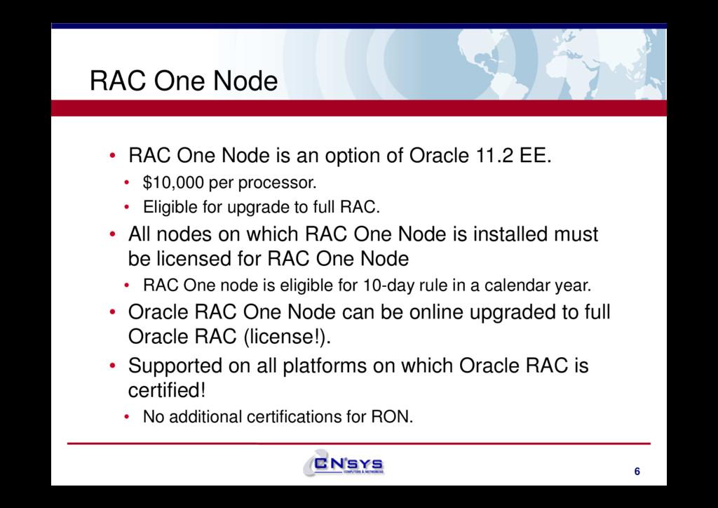 RAC One Node • RAC One Node is an option of Ora...