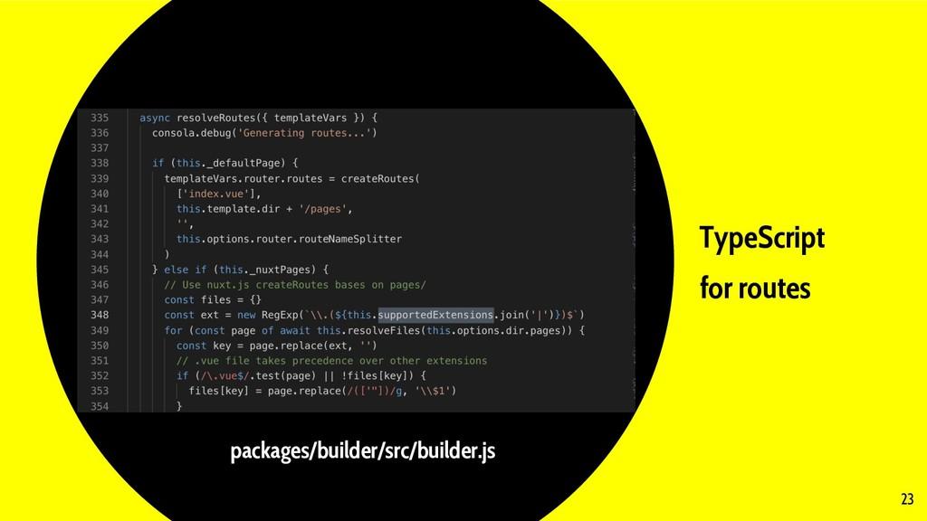 TypeScript for routes 23 packages/builder/src/b...