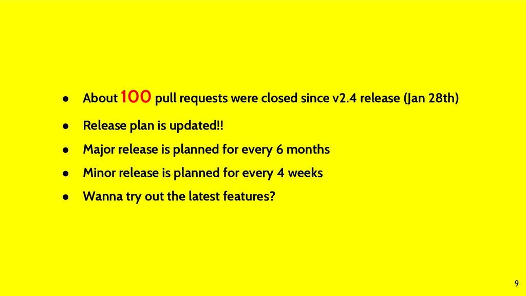 9 ● About 100 pull requests were closed since v...