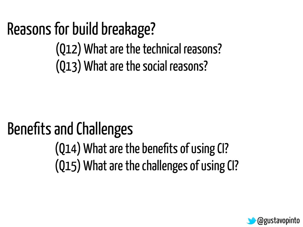 Reasons for build breakage? (Q12) What are the ...