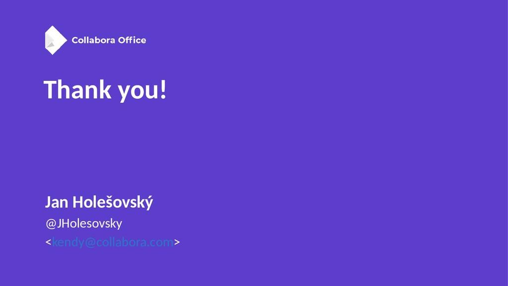 Thank you! Jan Holešovský @JHolesovsky <kendy@c...