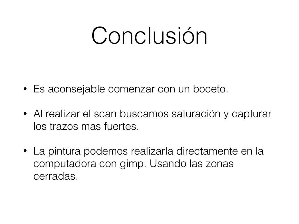Conclusión • Es aconsejable comenzar con un boc...