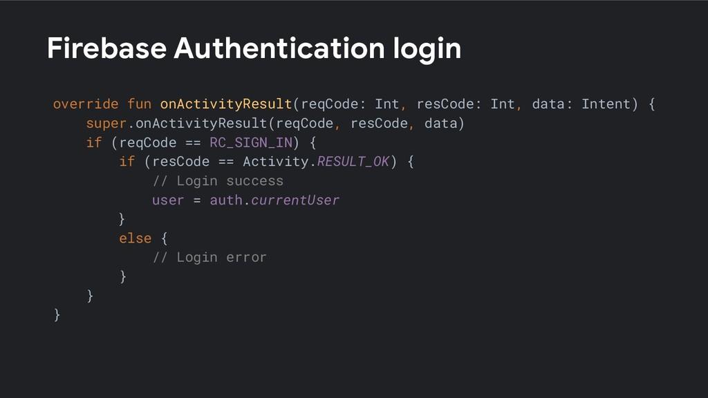 Firebase Authentication login override fun onAc...