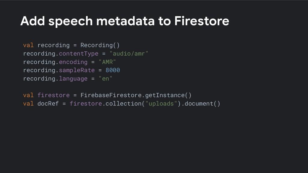 Add speech metadata to Firestore val recording ...