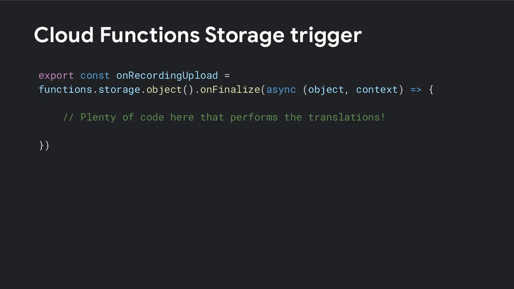 Cloud Functions Storage trigger export const on...