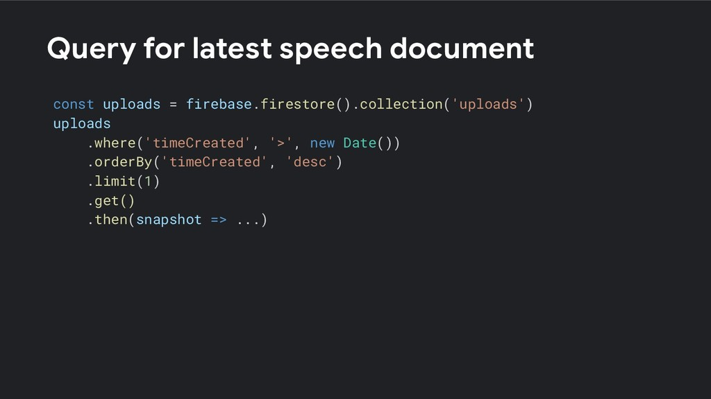 Query for latest speech document const uploads ...