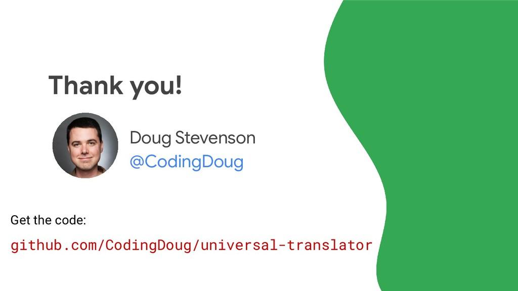 Thank you! Doug Stevenson @CodingDoug github.co...