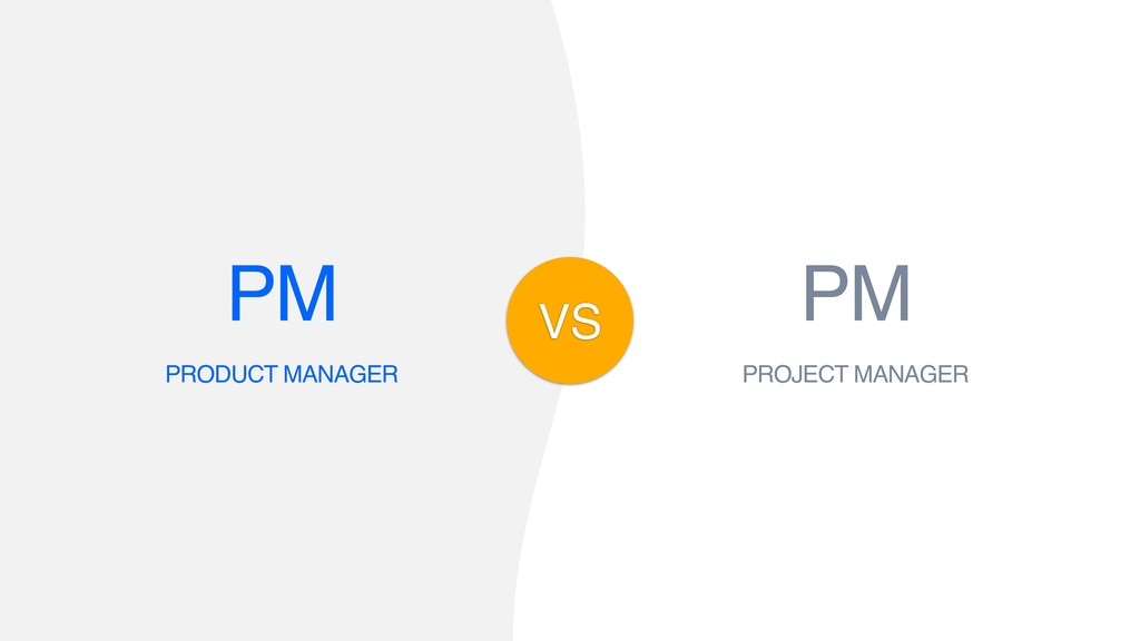 VS PM PRODUCT MANAGER PM PROJECT MANAGER