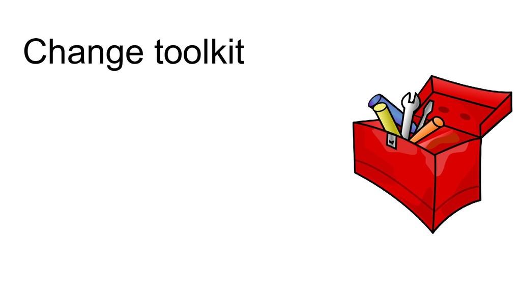Change toolkit