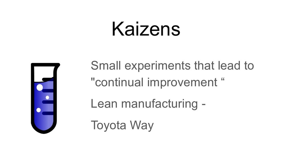 """Kaizens Small experiments that lead to """"continu..."""
