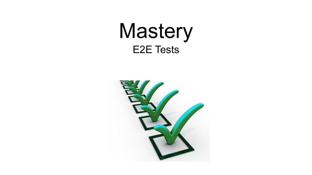 Mastery E2E Tests