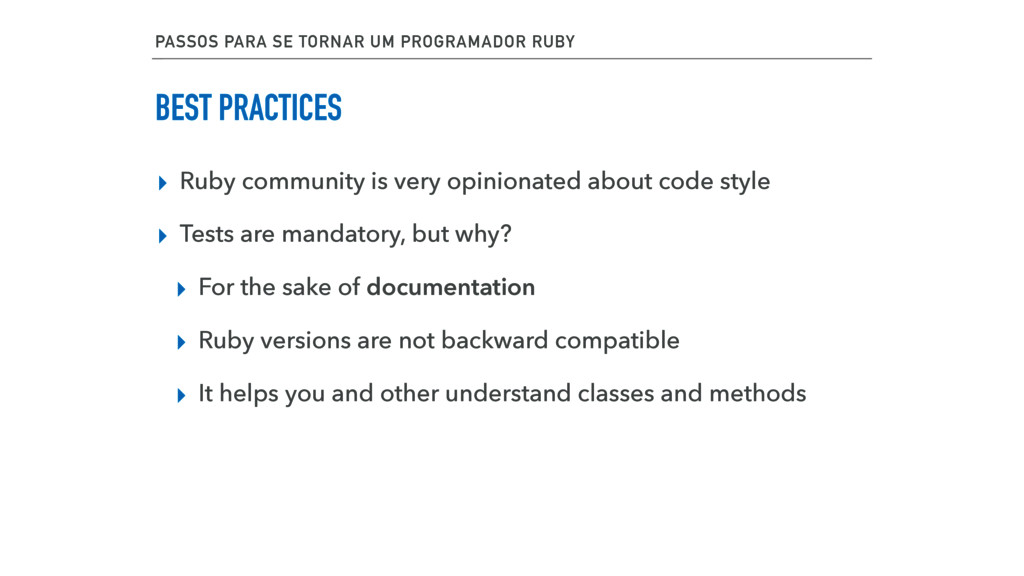 BEST PRACTICES ▸ Ruby community is very opinion...