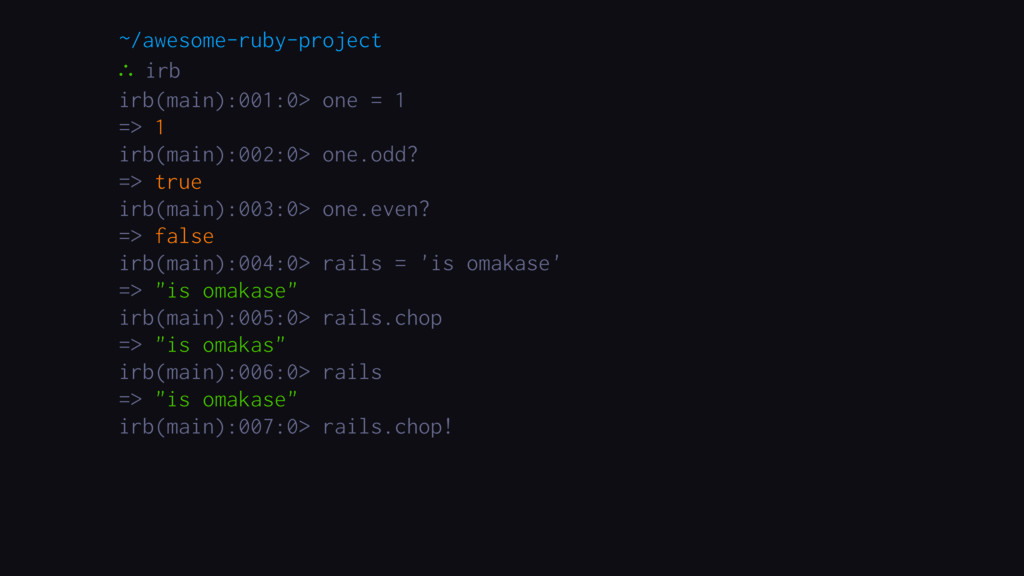 ∴ one = 1 ~/awesome-ruby-project ∴ ∴ irb ∴ irb(...