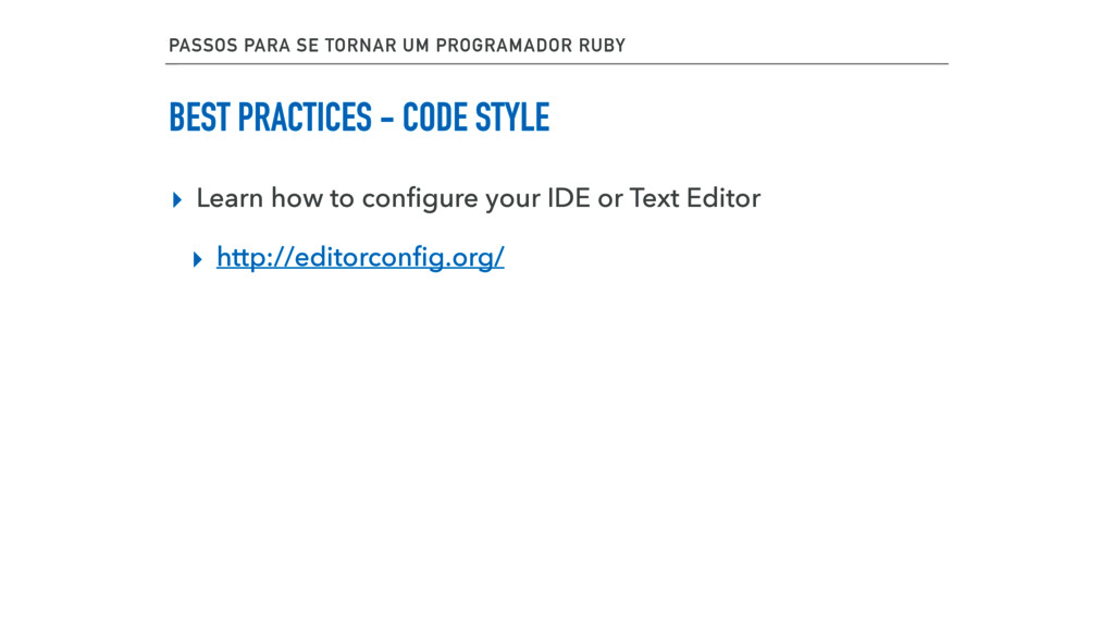 BEST PRACTICES - CODE STYLE ▸ Learn how to confi...