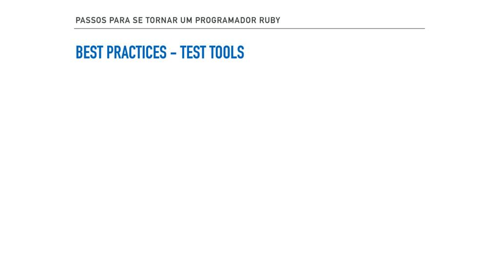 BEST PRACTICES - TEST TOOLS PASSOS PARA SE TORN...