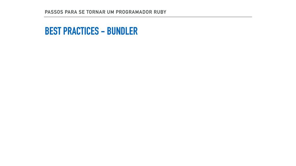 BEST PRACTICES - BUNDLER PASSOS PARA SE TORNAR ...