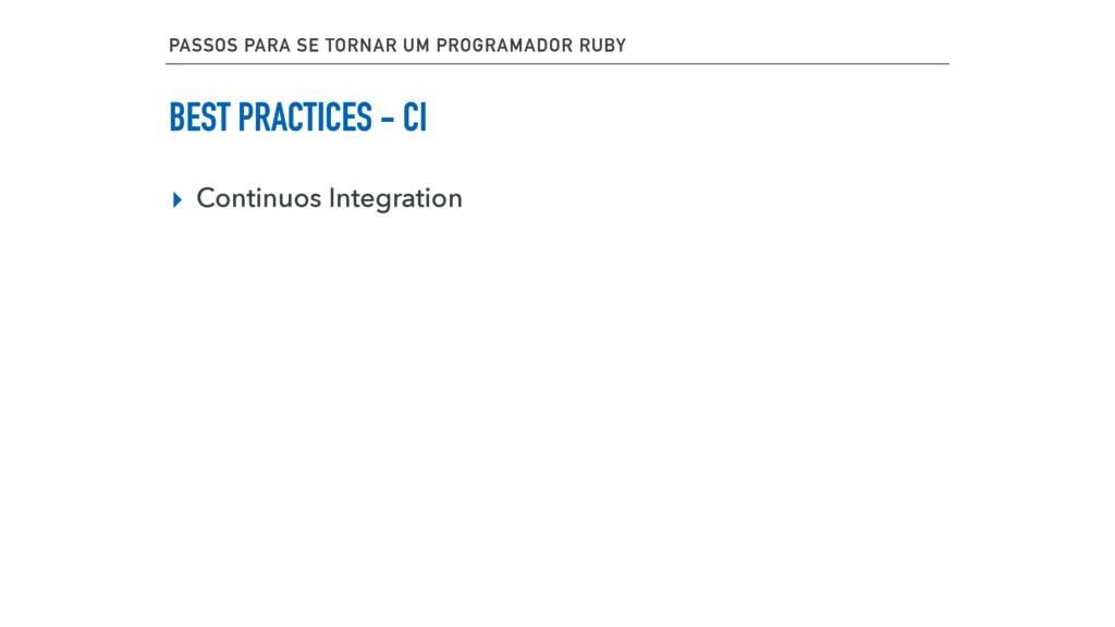 BEST PRACTICES - CI ▸ Continuos Integration PAS...