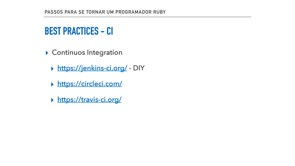 BEST PRACTICES - CI ▸ Continuos Integration ▸ h...