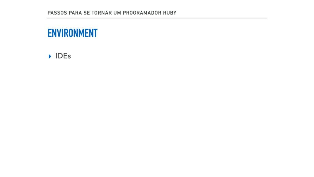 ENVIRONMENT ▸ IDEs PASSOS PARA SE TORNAR UM PRO...
