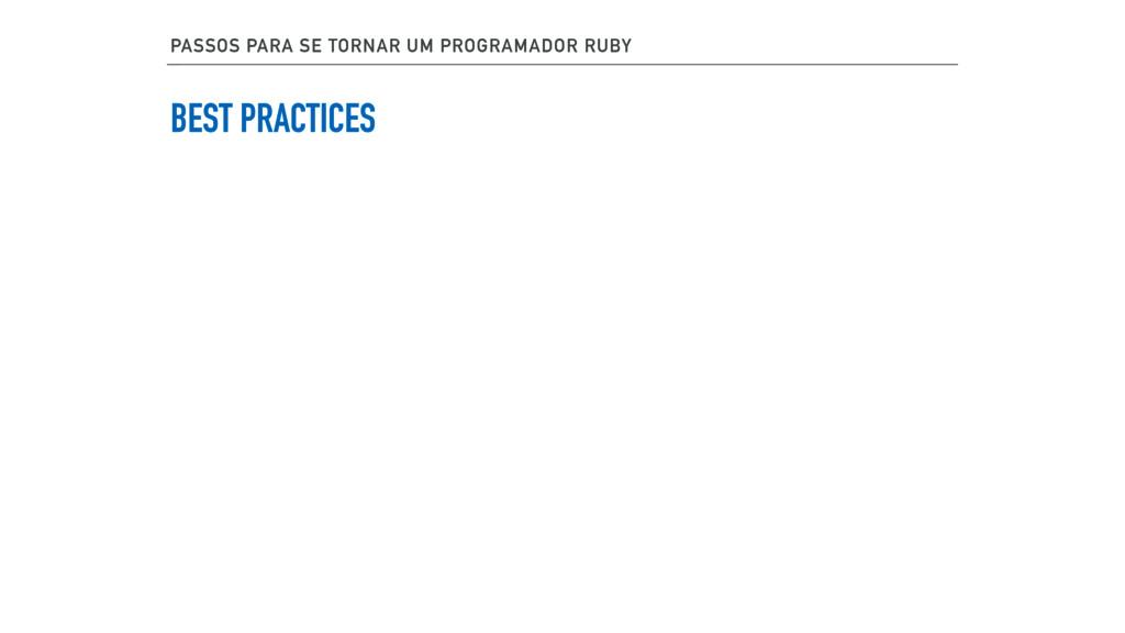 BEST PRACTICES PASSOS PARA SE TORNAR UM PROGRAM...