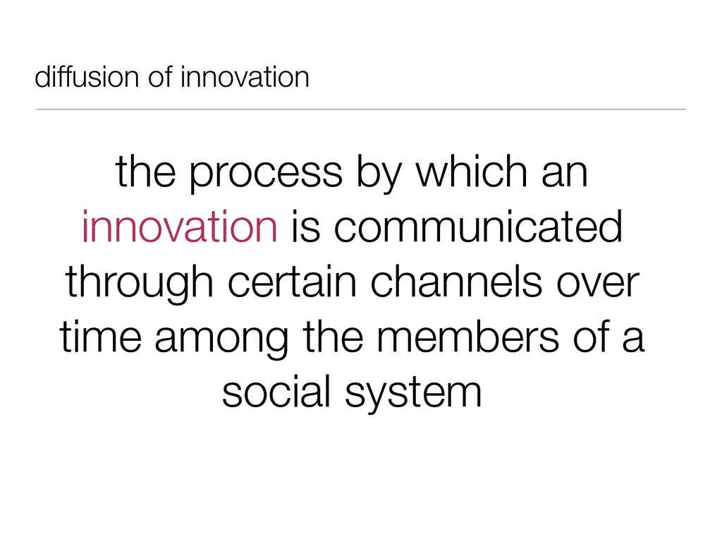 diffusion of innovation the process by which an...